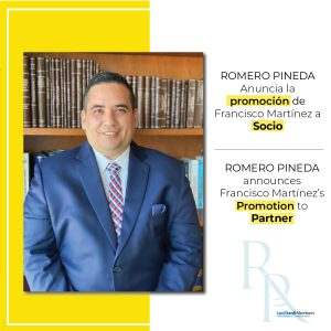 ROMERO PINEDA ANNOUNCES FRANCISCO MARTINEZ´S PROMOTION TO PARTNER